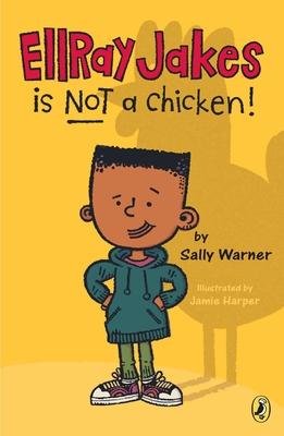 EllRay Jakes Is Not a Chicken! - Warner, Sally