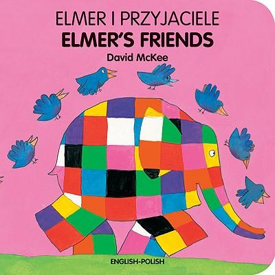 Elmer I Przyjaciele/Elmer's Friends - McKee, David, and Jamula, Anna (Translated by)