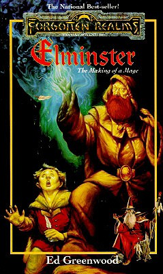 Elminster: The Making of a Mage - Greenwood, Ed