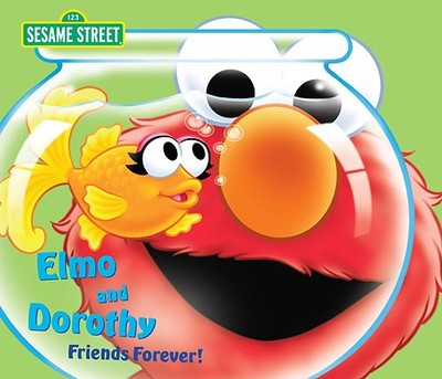 Elmo and Dorothy: Friends Forever! - Kleinberg, Naomi, and Brannon, Tom (Illustrator)