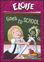Eloise: Eloise Goes to School