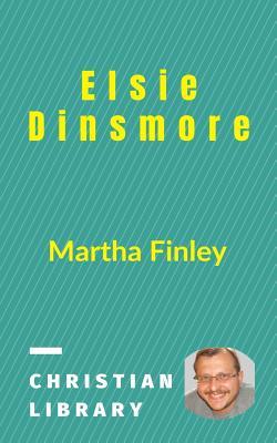 Elsie Dinsmore - Finley, Martha