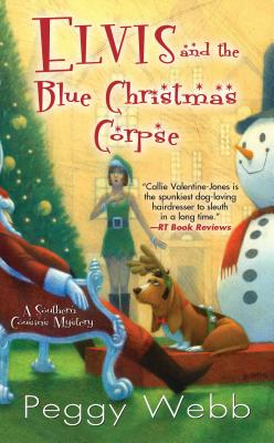 Elvis and the Blue Christmas Corpse - Webb, Peggy