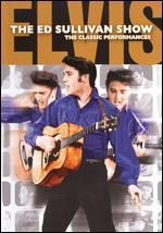 Elvis Presley: The Ed Sullivan Show - The Classic Performances