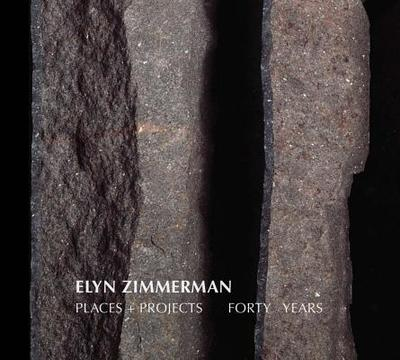 Elyn Zimmerman: Places + Projects, Forty Years - Zimmerman, Elyn, and Moran, Tom (Text by), and Stuckey, Charles (Text by)