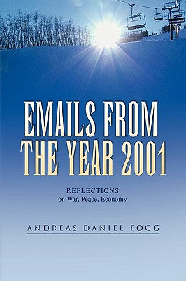 Emails from the Year 2001 - Fogg, Andreas Daniel