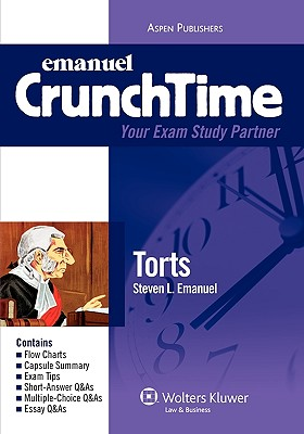 Emanuel Crunchtime: Torts - Emanuel, Steven, and Emanuel, Lazar