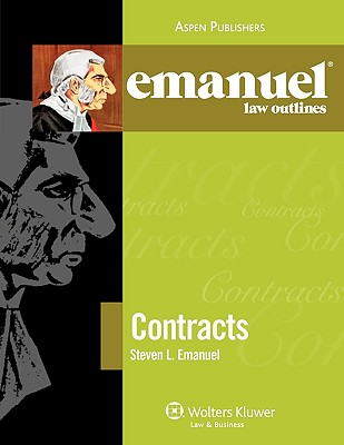 Emanuel Law Outlines: Contracts - Emanuel, Steven