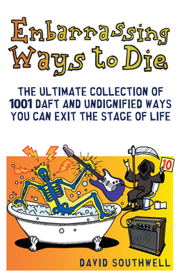 Embarrassing Ways to Die - Southwell, David