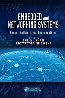 Embedded and Networking Systems: Design, Software, and Implementation - Khan, Gul N. (Editor), and Iniewski, Krzysztof (Editor)