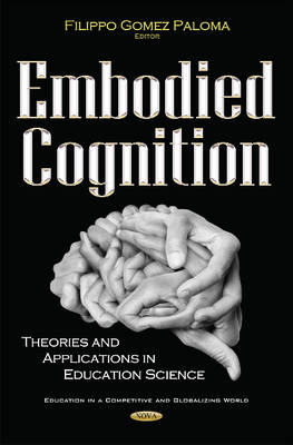 Embodied Cognition: Theories & Applications in Education Science - Gomez Paloma, Filippo (Editor)