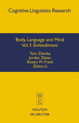 Embodiment - Ziemke, Tom (Editor), and Zlatev, Jordan (Editor), and Frank, Roslyn M. (Editor)