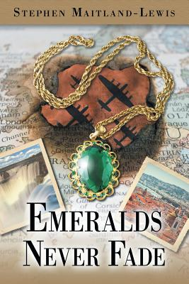 Emeralds Never Fade - Maitland-Lewis, Stephen