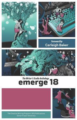Emerge 18: The Writer's Studio Anthology - Baker, Carleigh