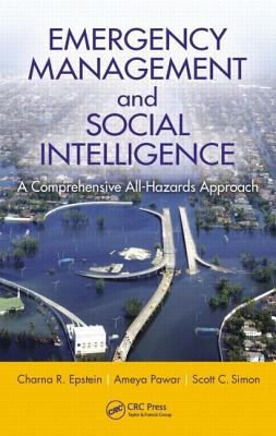 Emergency Management and Social Intelligence: A Comprehensive All-Hazards Approach - Epstein, Charna R, and Pawar, Ameya, and Simon, Scott C