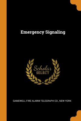 Emergency Signaling - Gamewell Fire Alarm Telegraph Co, New Y (Creator)