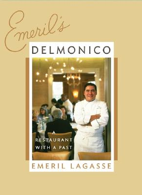 Emeril's Delmonico: A Restaurant with a Past - Lagasse, Emeril
