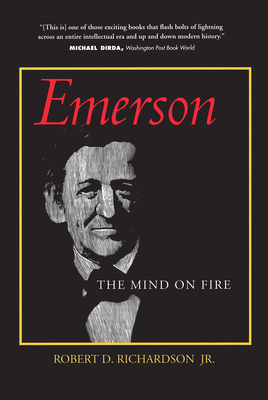 Emerson: The Mind on Fire - Richardson, Robert D, and Moser, Barry (Contributions by)