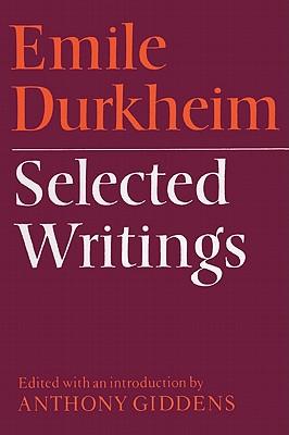 Emile Durkheim: Selected Writings - Durkheim, Emile, and Giddens, Anthony (Editor)