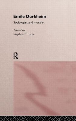 Emile Durkheim - Turner, Stephen