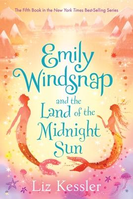 Emily Windsnap and the Land of the Midnight Sun - Kessler, Liz