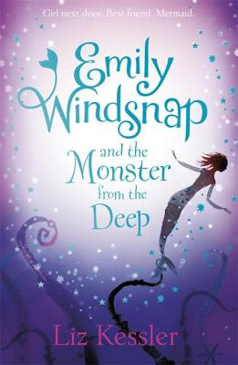Emily Windsnap and the Monster from the Deep: Book 2 - Kessler, Liz