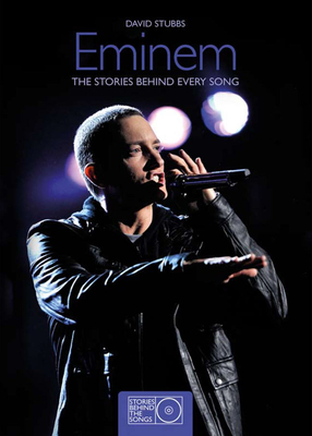 Eminem: The Stories Behind Every Song - Stubbs, David