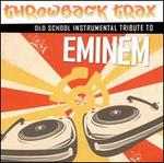 Eminem Throwback Instrumental Tribute