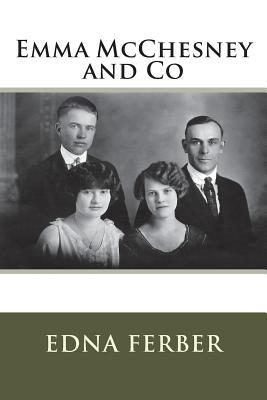 Emma McChesney and Co - Ferber, Edna