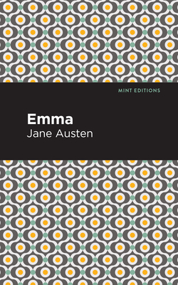 Emma - Austen, Jane, and Editions, Mint (Contributions by)