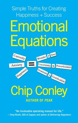 Emotional Equations: Simple Truths for Creating Happiness + Success - Conley, Chip