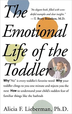 Emotional Life of the Toddler - Lieberman, Alicia F, Ph.D.