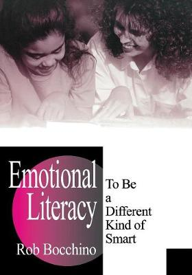 Emotional Literacy: To Be a Different Kind of Smart - Bocchino, Rob