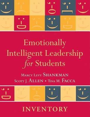 Emotionally Intelligent Leadership for Students: Inventory - Shankman, Marcy L, and Allen, Scott J, and Facca, Tina M