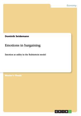 Emotions in Bargaining - Seidemann, Dominik