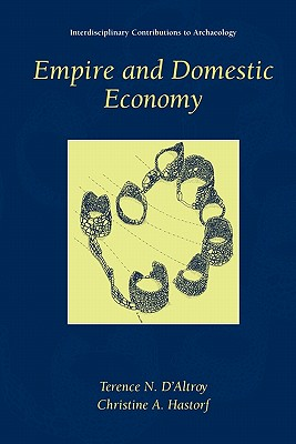 Empire and Domestic Economy - D'Altroy, Terence N., and Hastorf, Christine A.