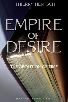 Empire of Desire: The Abolition of Time - Hentsch, Thierry