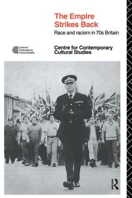 Empire Strikes Back: Race and Racism in 70's Britain - Centre for Contemporary Cultural Studies