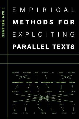 Empirical Methods for Exploiting Parallel Texts - Melamed, I Dan