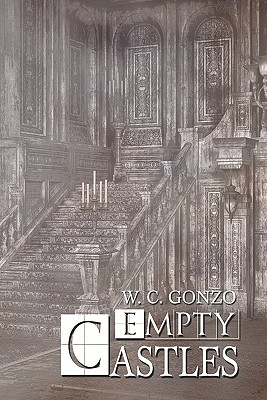 Empty Castles - Gonzo, W C