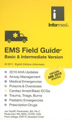 EMS Field Guide: Basic & Intermediate Version - Tardiff, Jon, and Derr, Paula, and LeSage, Paul