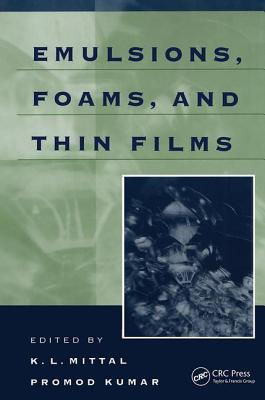 Emulsions, Foams, and Thin Films - Mittal, K L (Editor)
