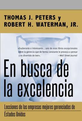 En Busca de La Excelencia - Peters, Thomas J, and Waterman, Robert H