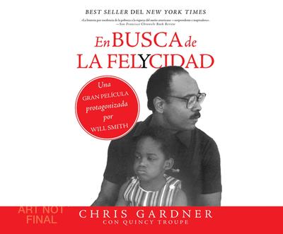 En Busca de La Felycidad (Pursuit of Happiness) - Gardner, Chris, and Borquez, Bob (Narrator)