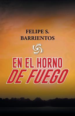 En El Horno de Fuego - Barrientos, Felipe S