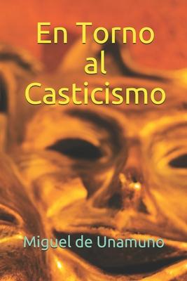 En Torno al Casticismo - Unamuno, Miguel