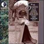 Enchanted Isles: Music of Ireland, England, Scotland & Wales