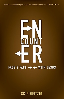 Encounter, Face 2 Face with Jesus - Heitzig, Skip
