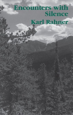 Encounters with Silence - Rahner, Karl