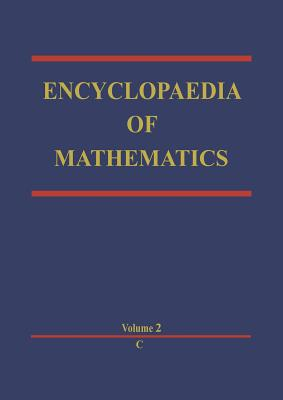 Encyclopaedia of Mathematics: C an Updated and Annotated Translation of the Soviet 'mathematical Encyclopaedia' - Hazewinkel, Michiel (Editor)